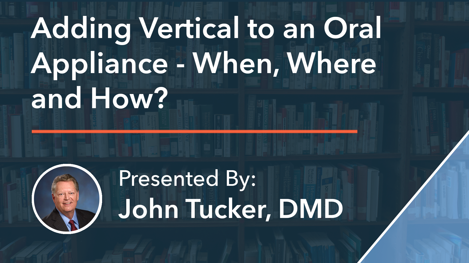 Adding Vertical to an Oral Appliance - When, Where and How Dr John Tucker