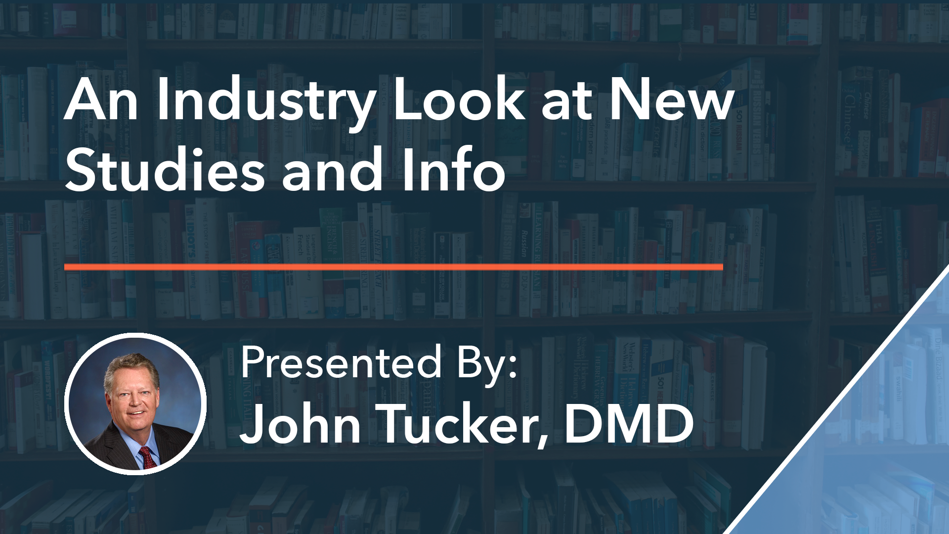 An Industry Look at New Studies and Info Dr John Tucker