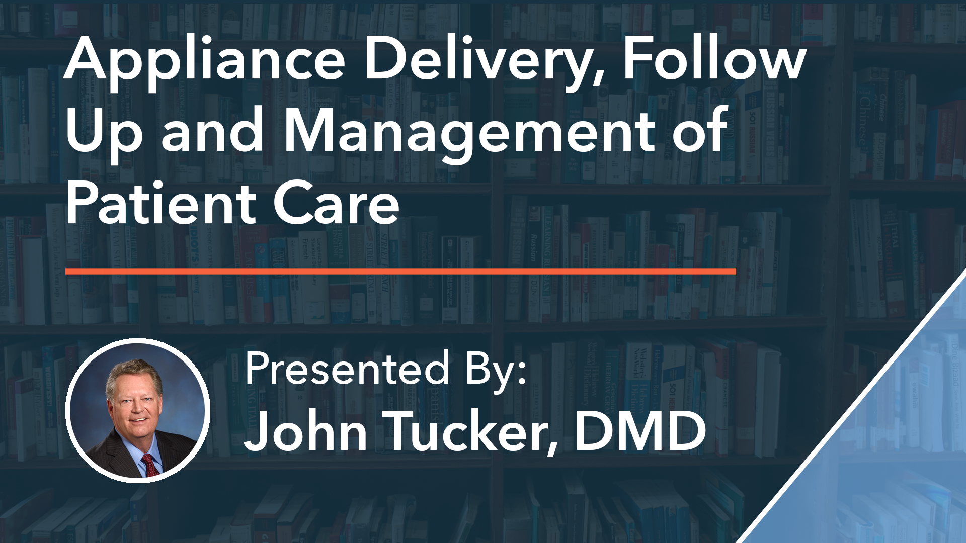 Appliance Delivery, Follow Up and Management of Patient Care Dr John Tucker