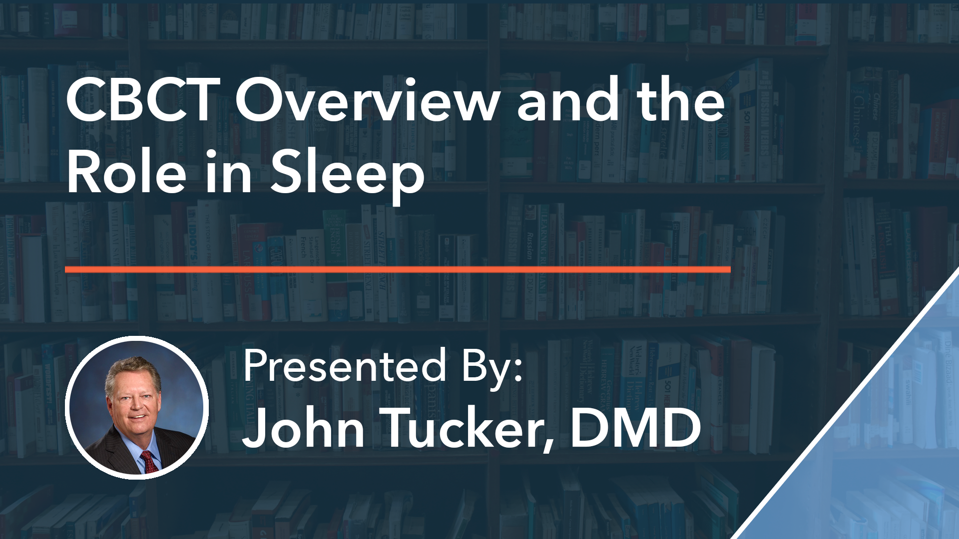 CBCT Overview and the Role in Sleep Dr John Tucker
