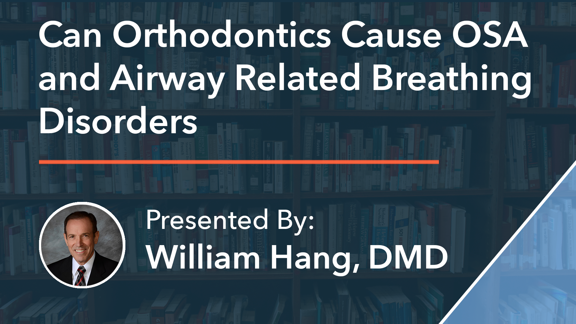 Can Orthodontics Cause OSA and Airway Related Breathing Disorders Dr William Hang