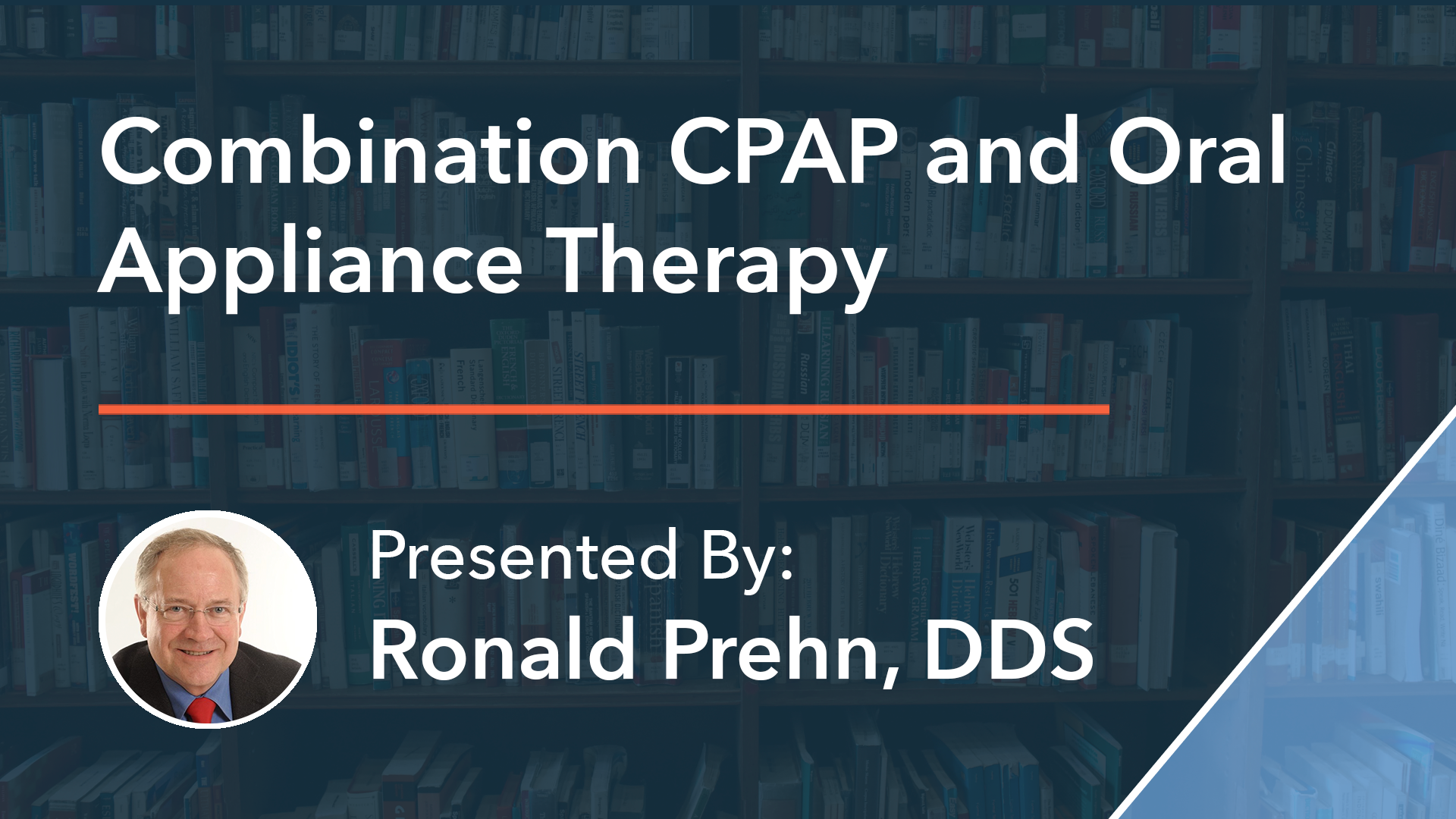 Combination CPAP and Oral Appliance Therapy Dr Ronald Prehn