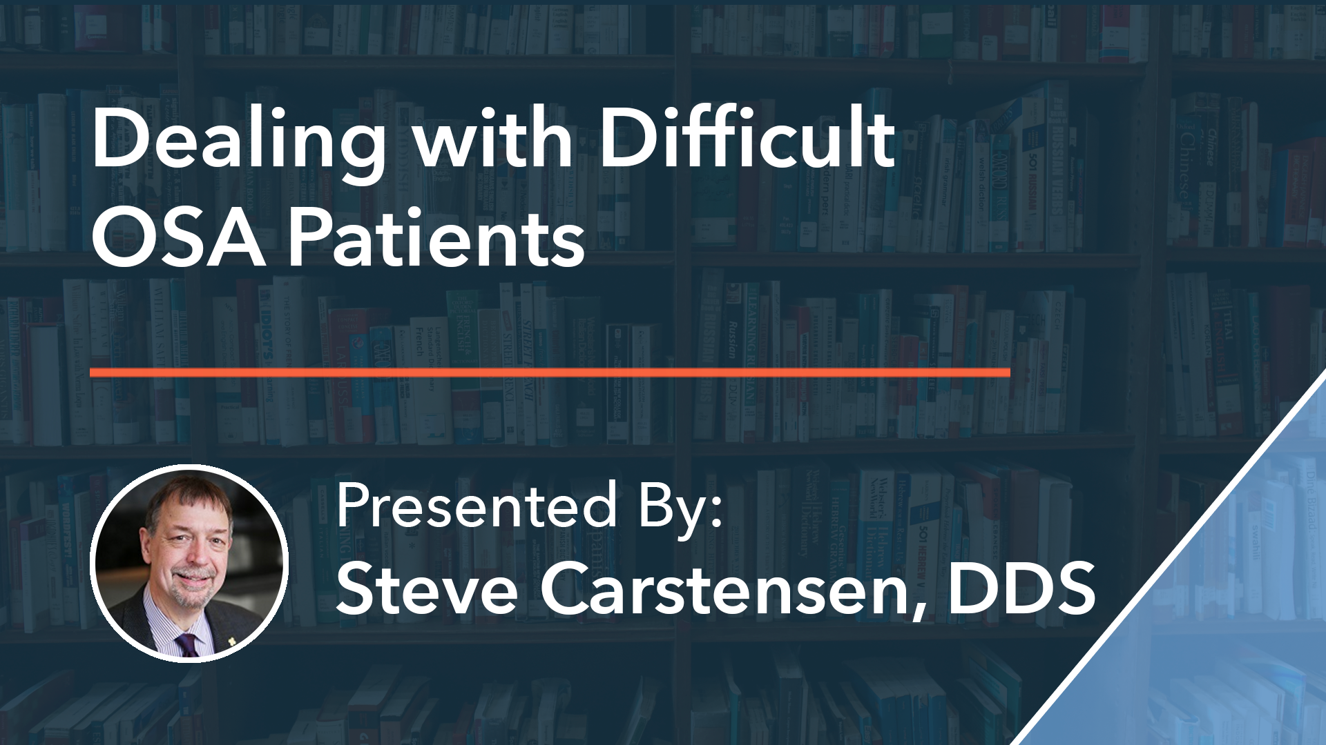 Dealing with Difficult OSA Patients Dr Steve Carstensen