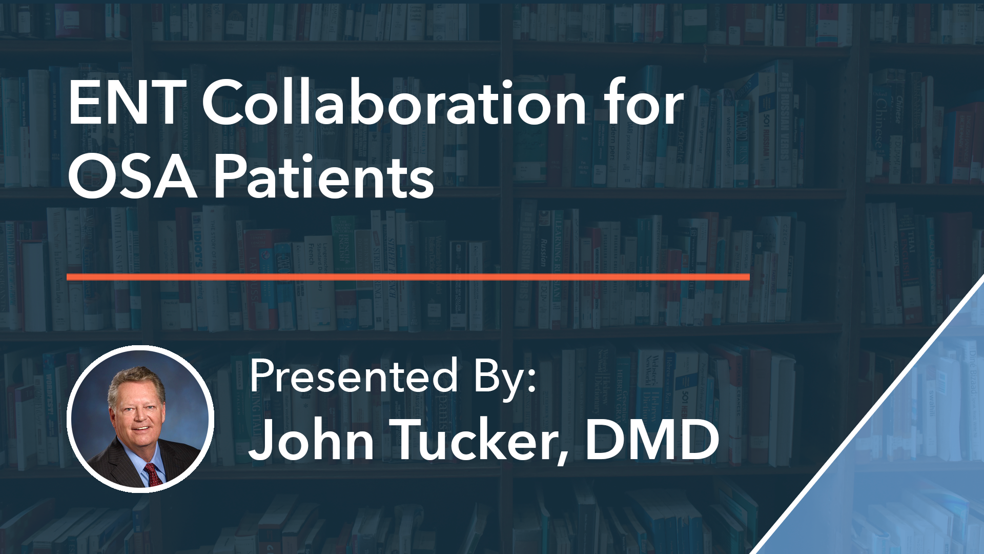 ENT Collaboration for OSA Patients Dr John Tucker