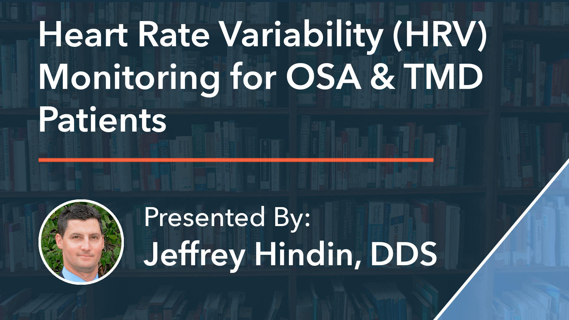 Heart Rate Variability (HRV) Monitoring for OSA & TMD Patients DR Jeffrey Hindin