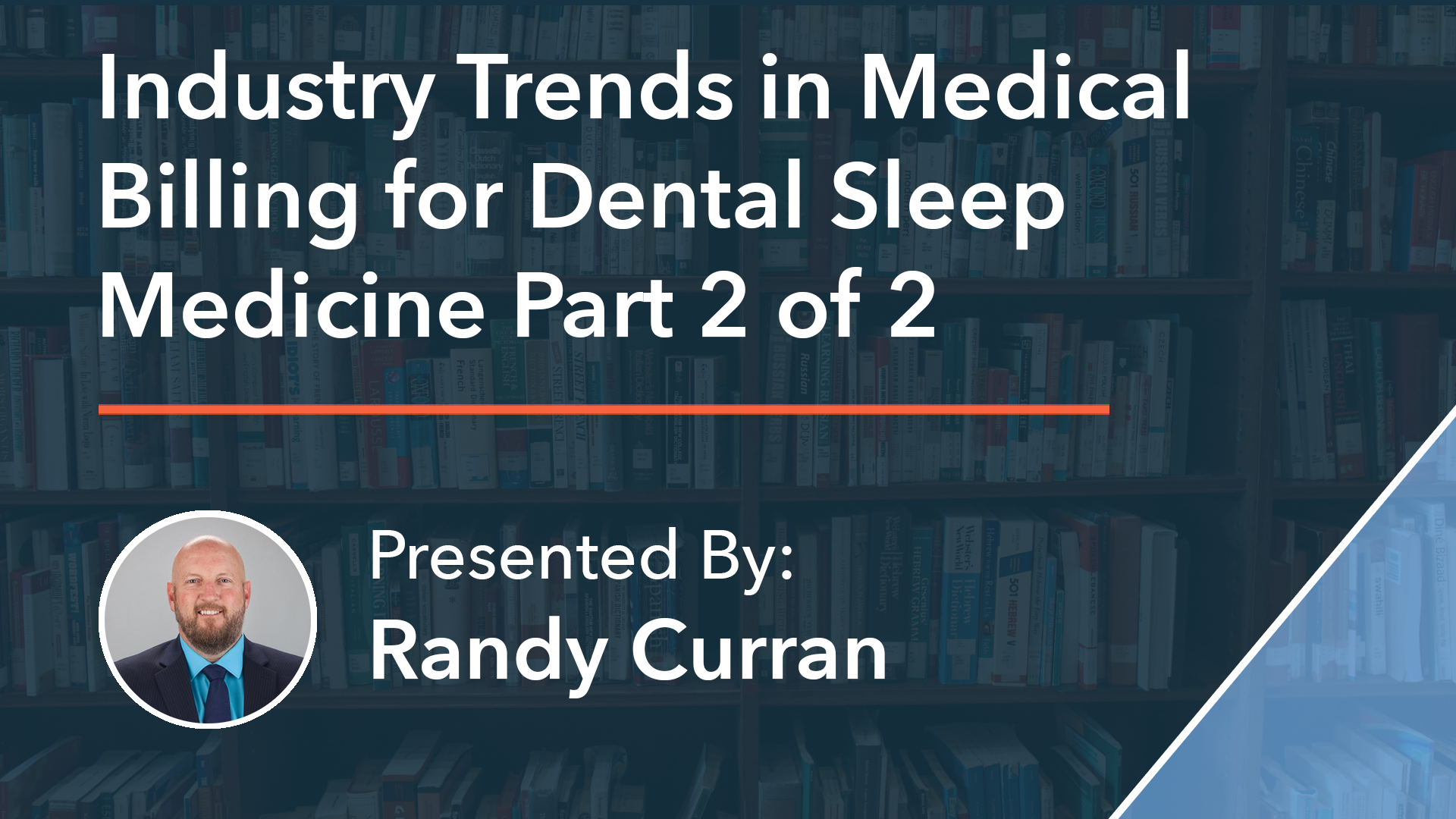 Industry Trends in Medical Billing for Dental Sleep Medicine Part 2 Randy Curran