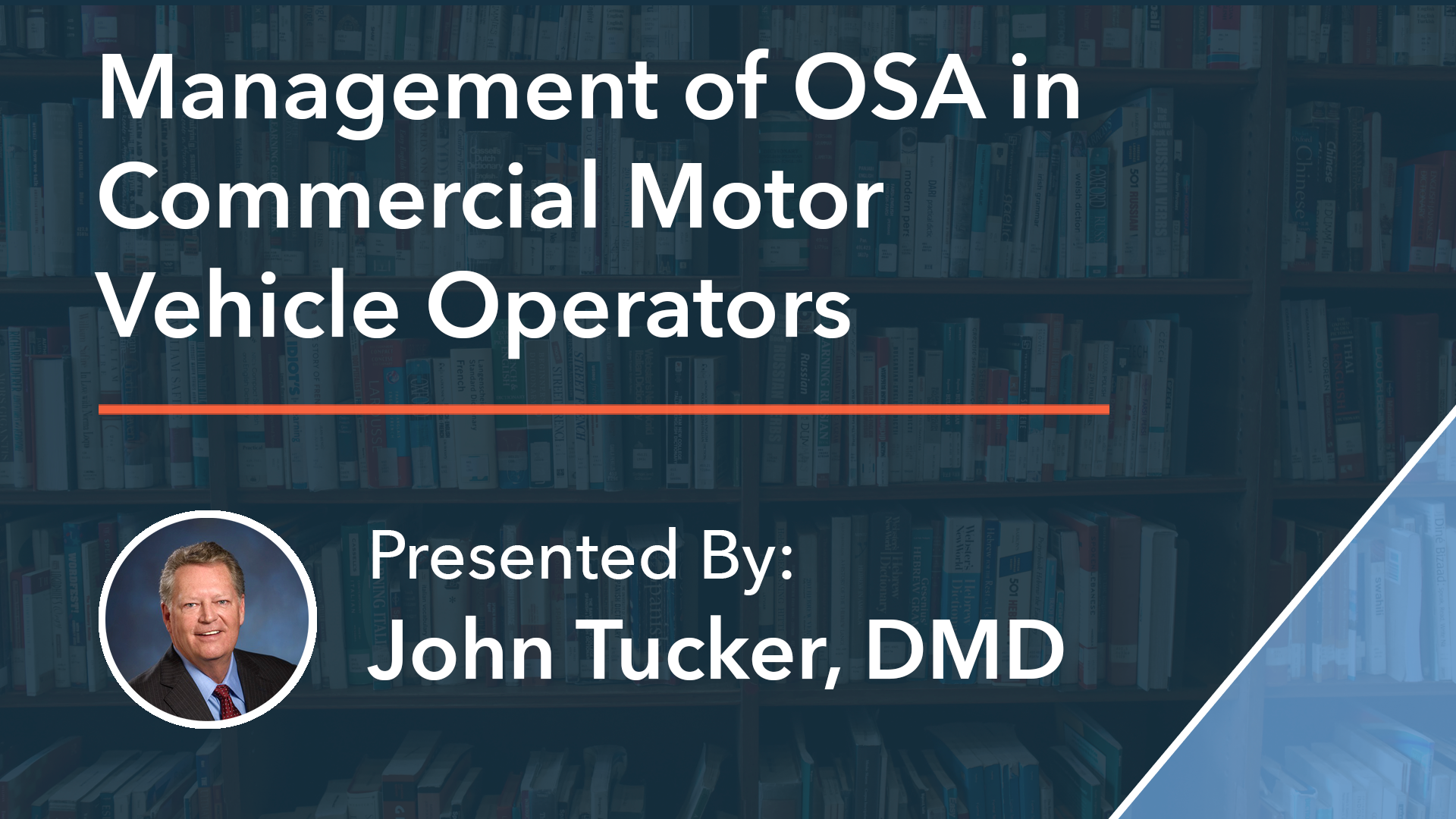 Management of OSA in Commercial Motor Vehicle Operators Dr John Tucker