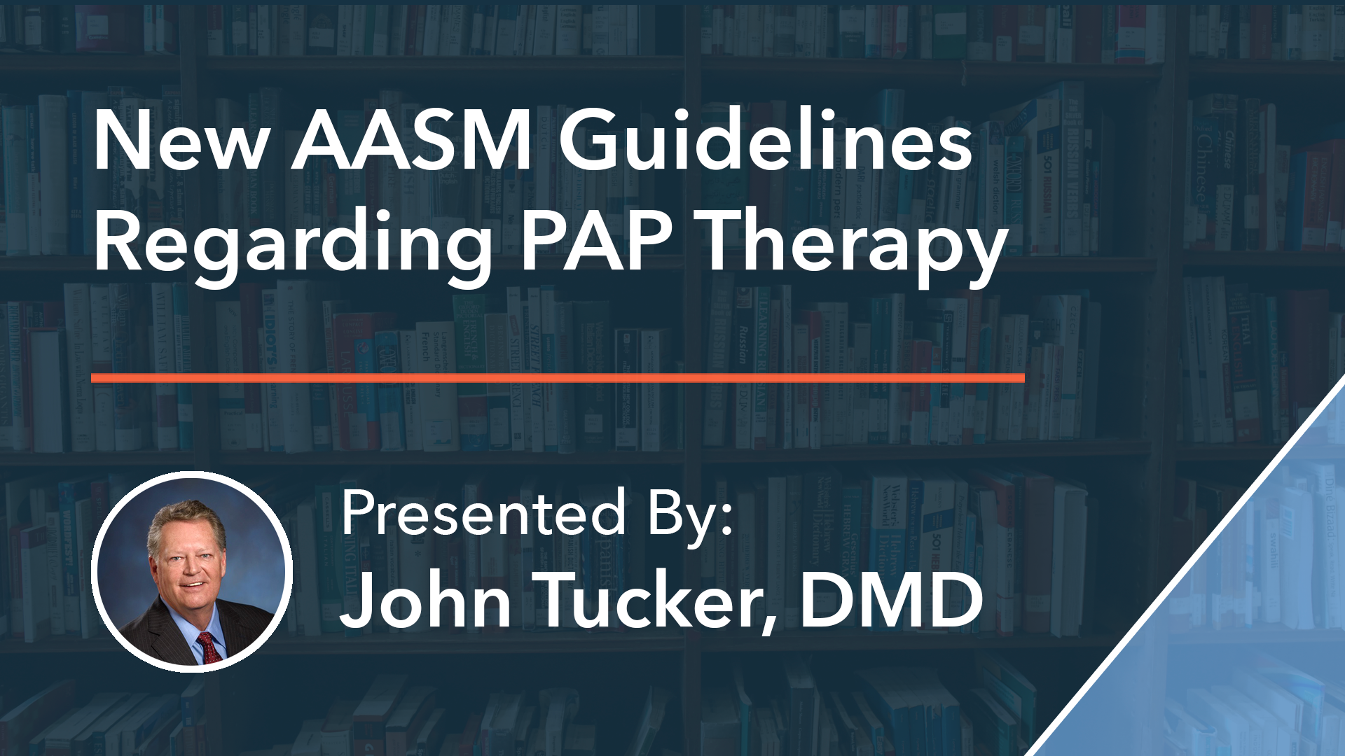 New AASM Guidelines Regarding PAP Therapy John Tucker