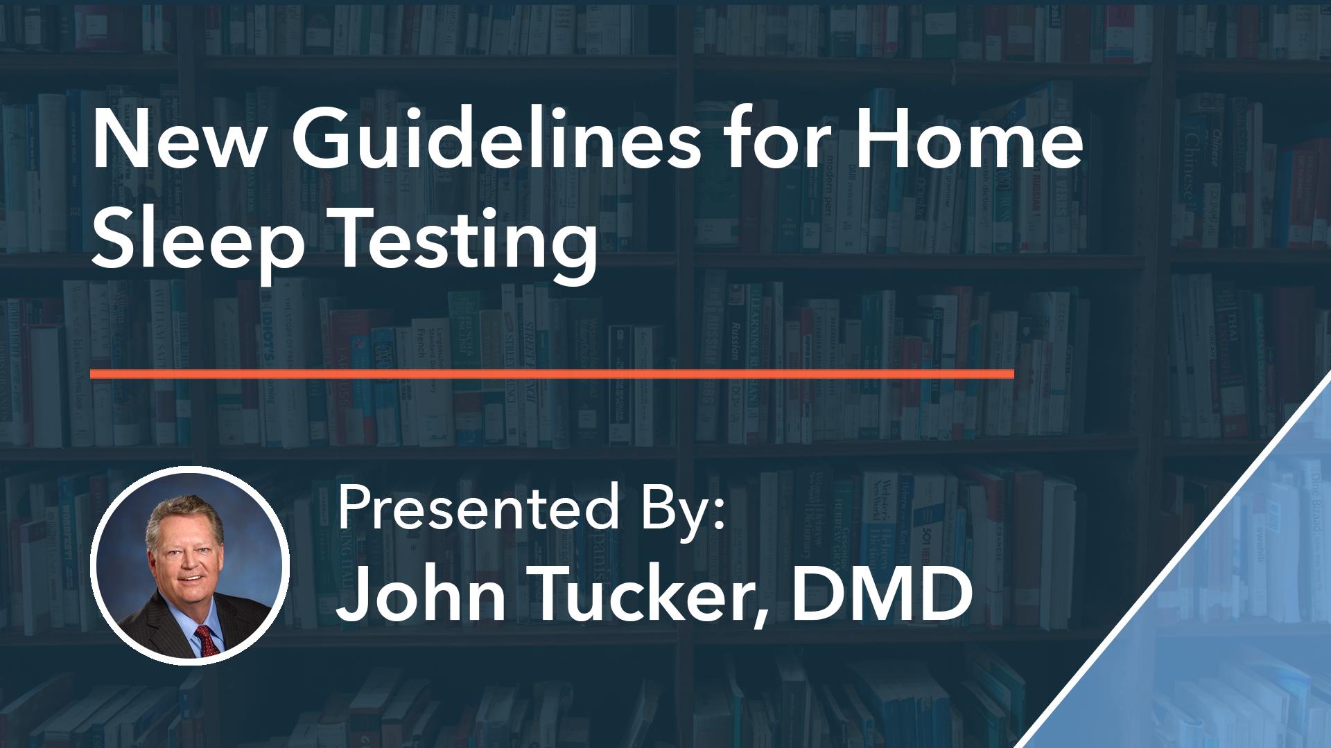 new guidelines for home sleep testing dr john tucker