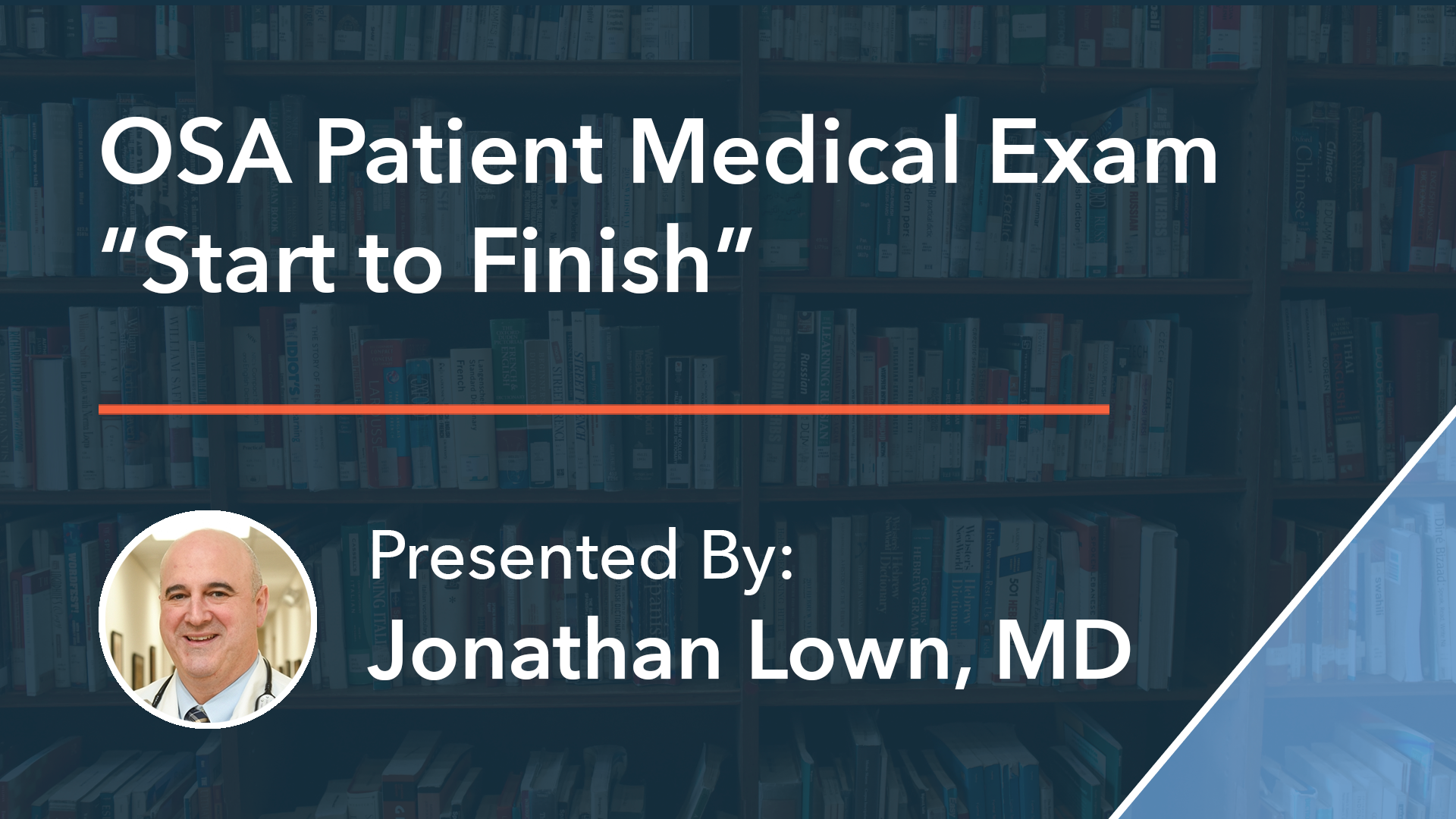 "OSA Patient Medical Exam ""Start to Finish"" Dr Jonathan Lown"