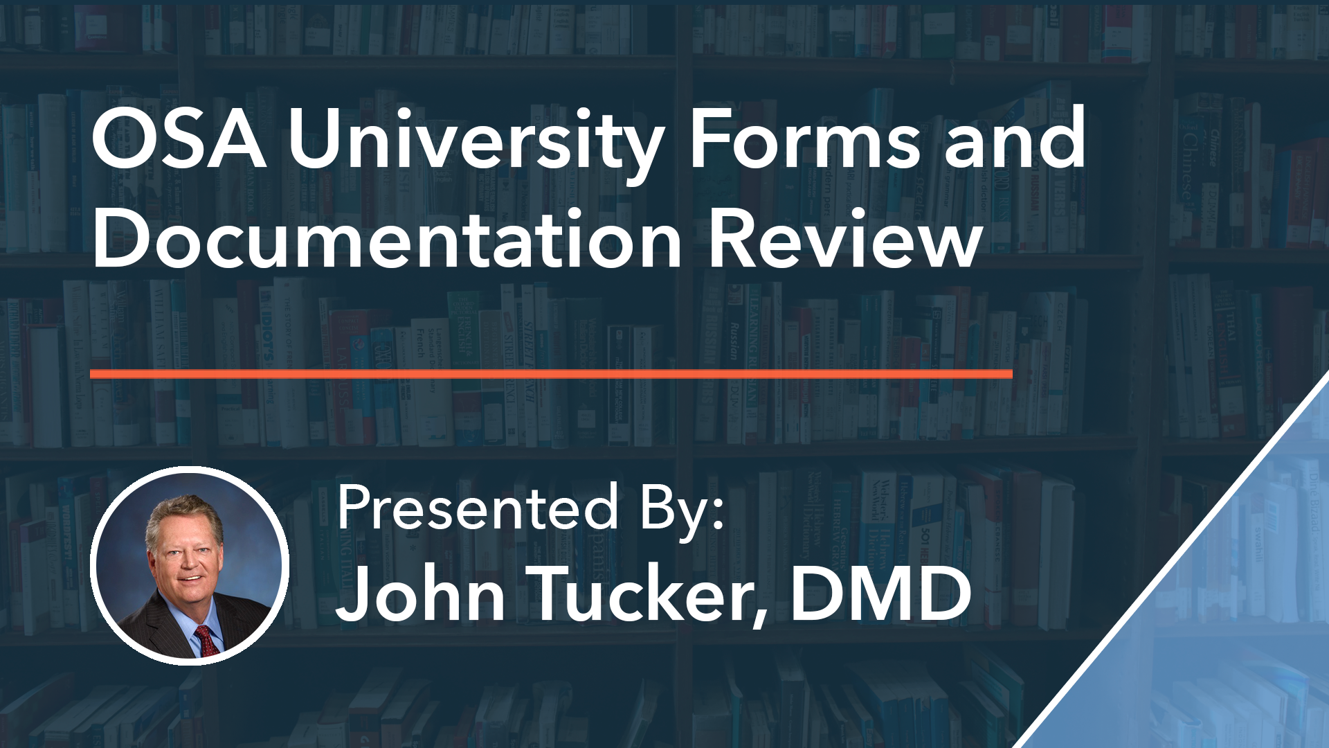 OSA University Forms and Documentation Review Dr John Tucker