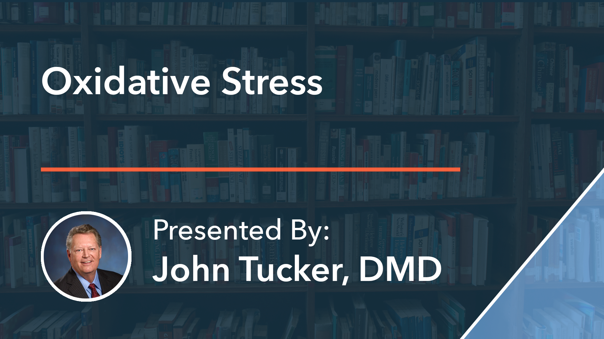Oxidative Stress Dr John Tucker
