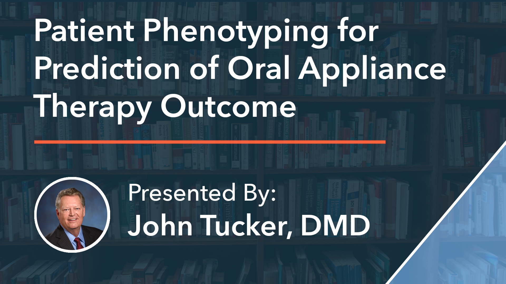 Patient Phenotyping for Prediction of Oral Appliance Therapy Outcome Dr John Tucker