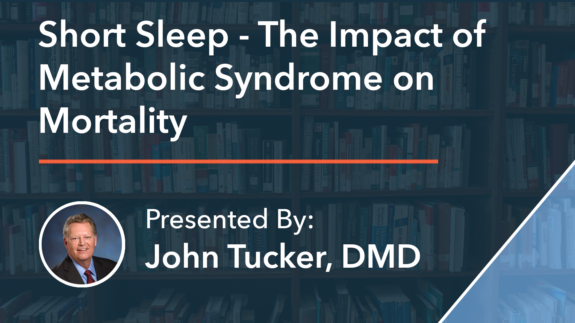 Short Sleep - The Impact of Metabolic Syndrome on Mortality Dr John Tucker