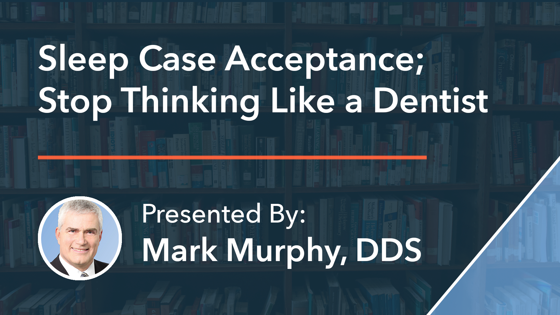 Sleep Case Acceptance by Dr Mark Murphy