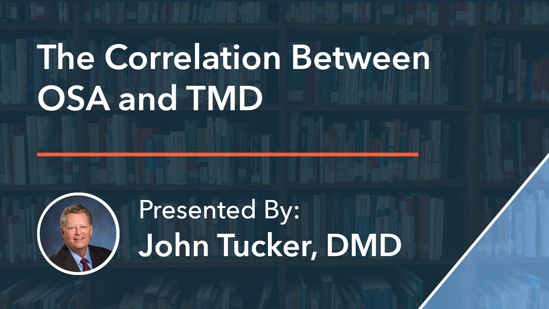 The Correlation Between OSA and TMD Dr John Tucker