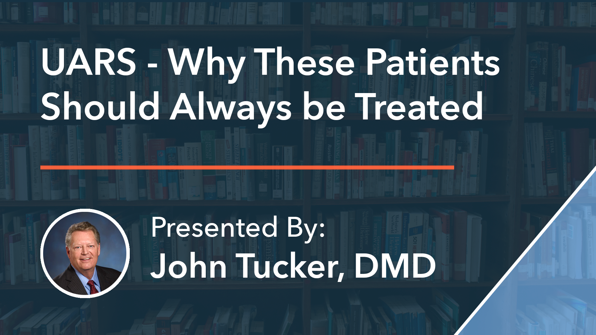 UARS - Why These Patients Should Always be Treated Dr John Tucker