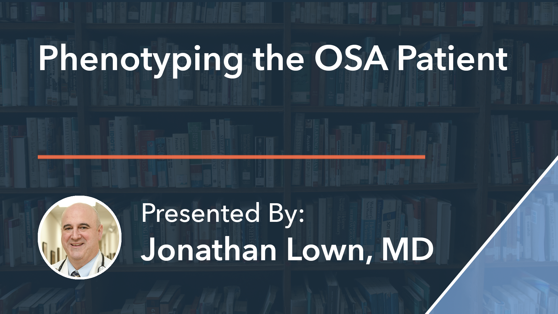 Phenotyping the OSA Patient Thumbnail Dr Jonathan Lown