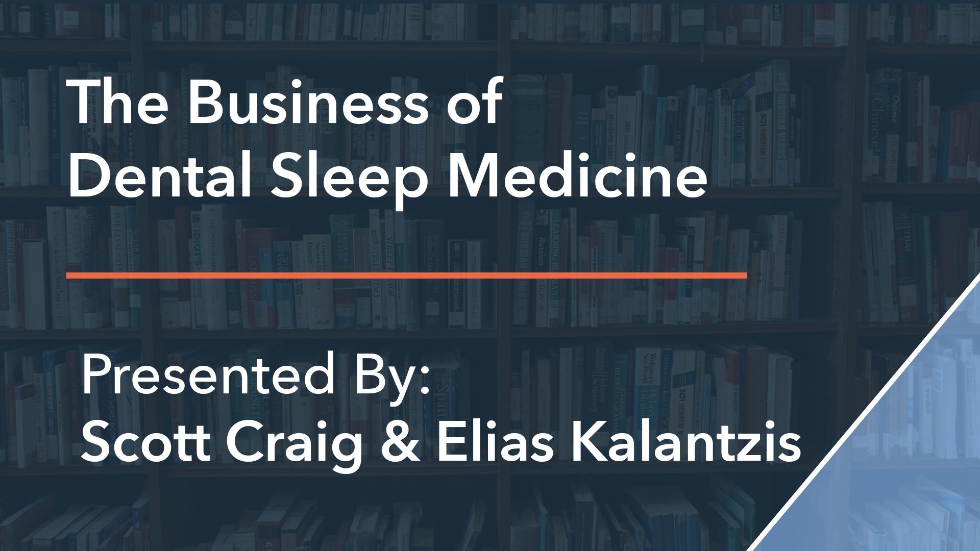 The Business of Dental Sleep Medicine Scott Craig